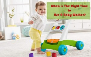 When is A Right Age To Introduce A Walker To Baby?